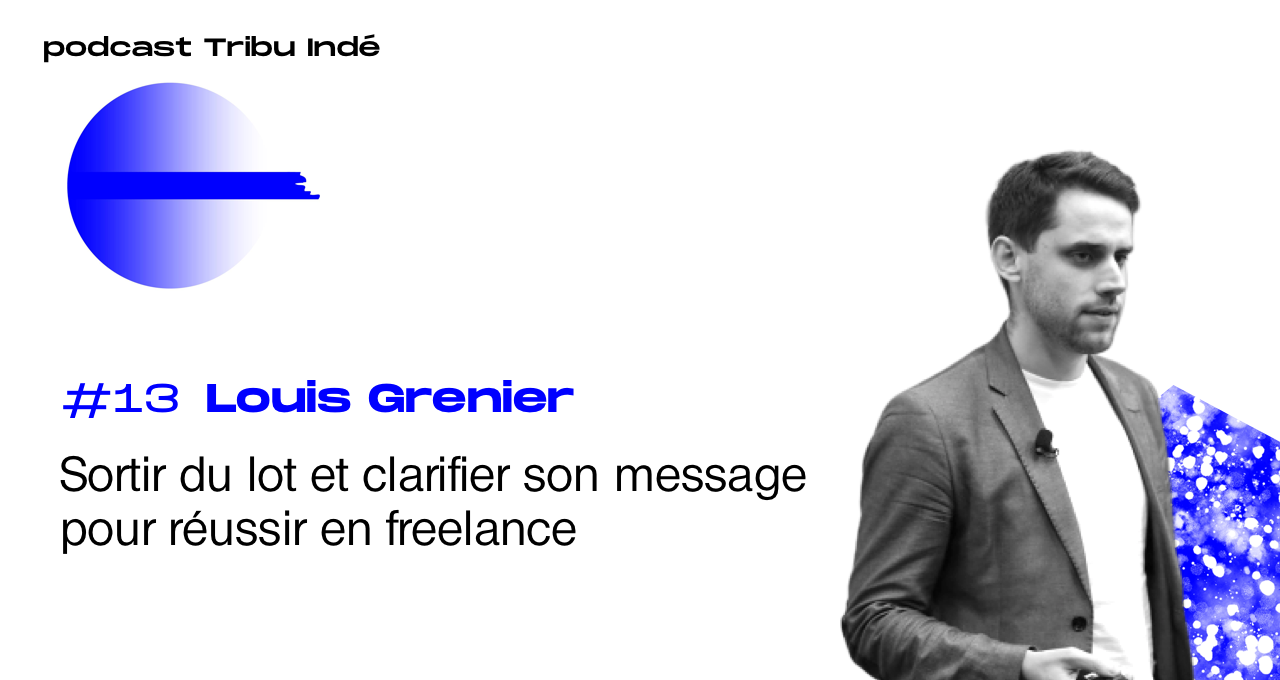 Podcast freelance, Louis Grenier