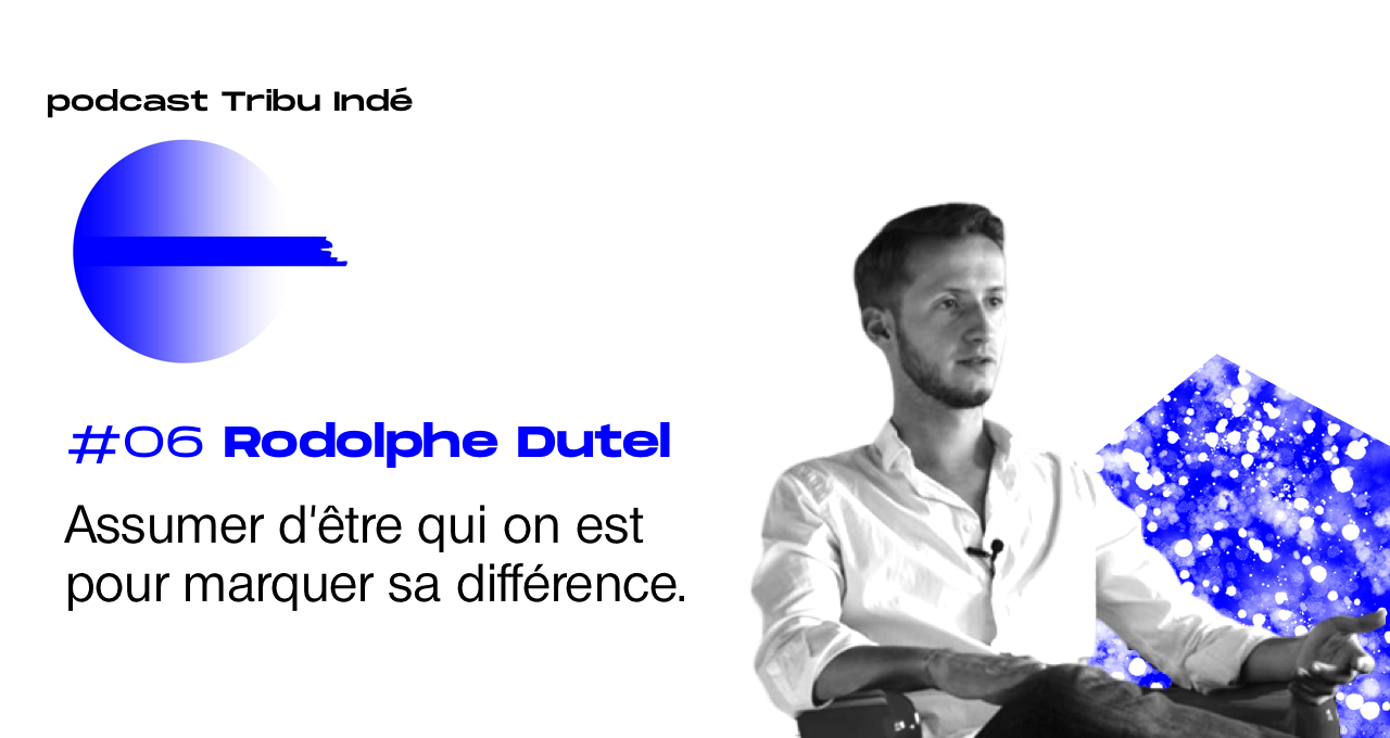 Podcast freelance, Rodolphe Dutel - Podcast Tribu Indé