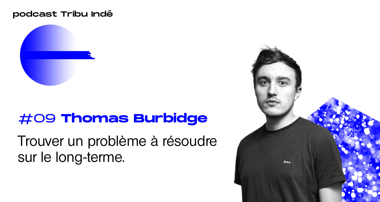 Podcast freelance, Thomas Burbidge, Tribu Indé