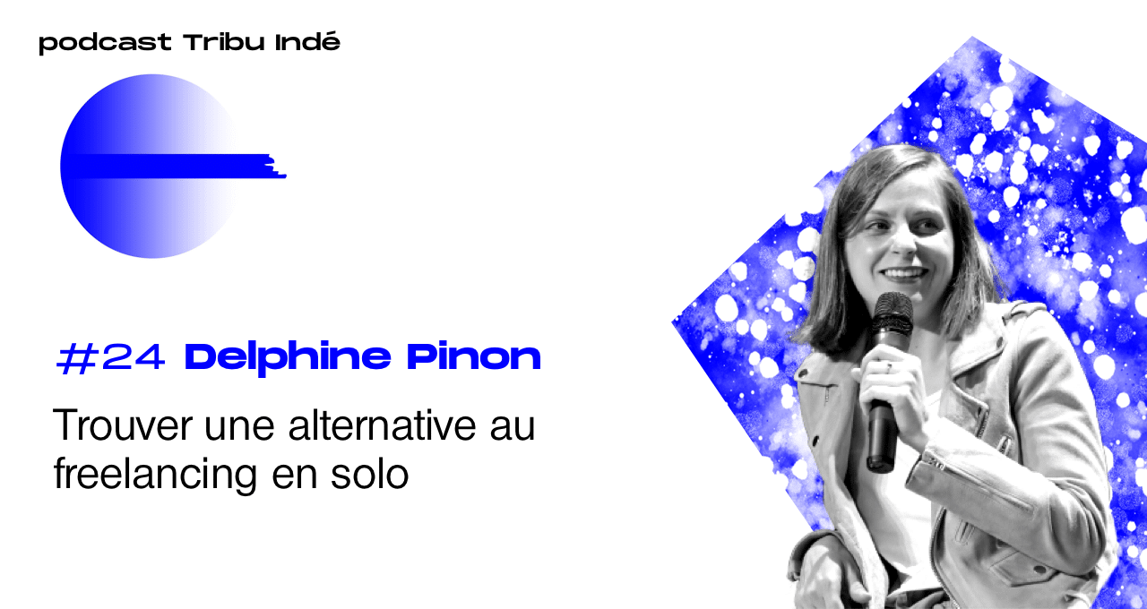 Podcast freelance, Delphine Pinon, podcast Tribu Indé, collectif freelance, alqemist