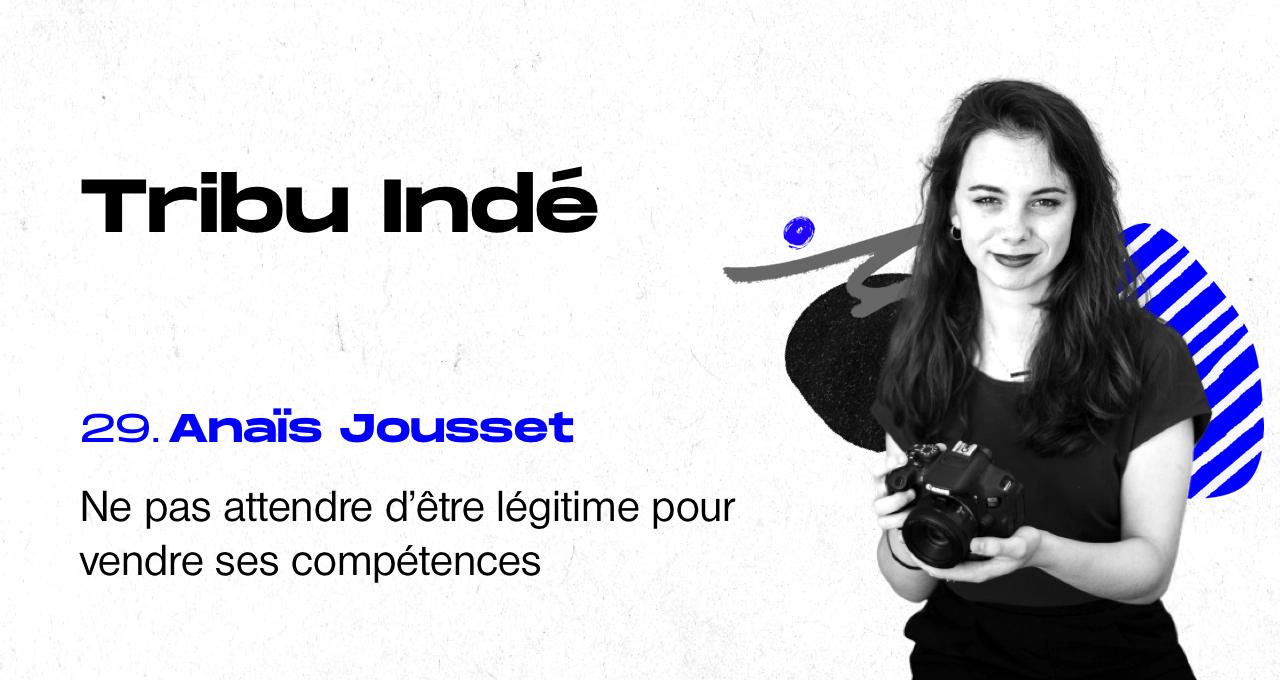 Podcast freelance, anaïs jousset, légitimité freelance, tribu indé