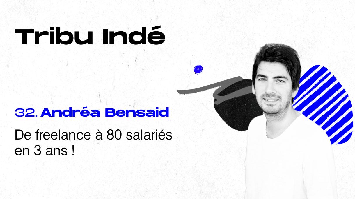 Andréa Bensaid, Eskimoz fondateur, Tribu Indé, podcast freelance