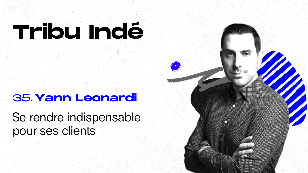 Yann Leonardi, Growth Marketing, Futur du Travail, podcast Tribu Indé freelance