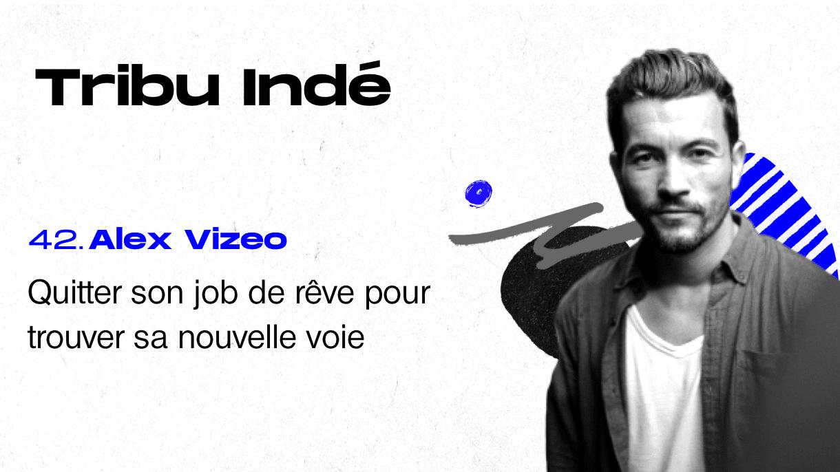 Alex Vizeo, influenceur voyage, freelance, indépendant, personal branding, Tribu indé, freelancing