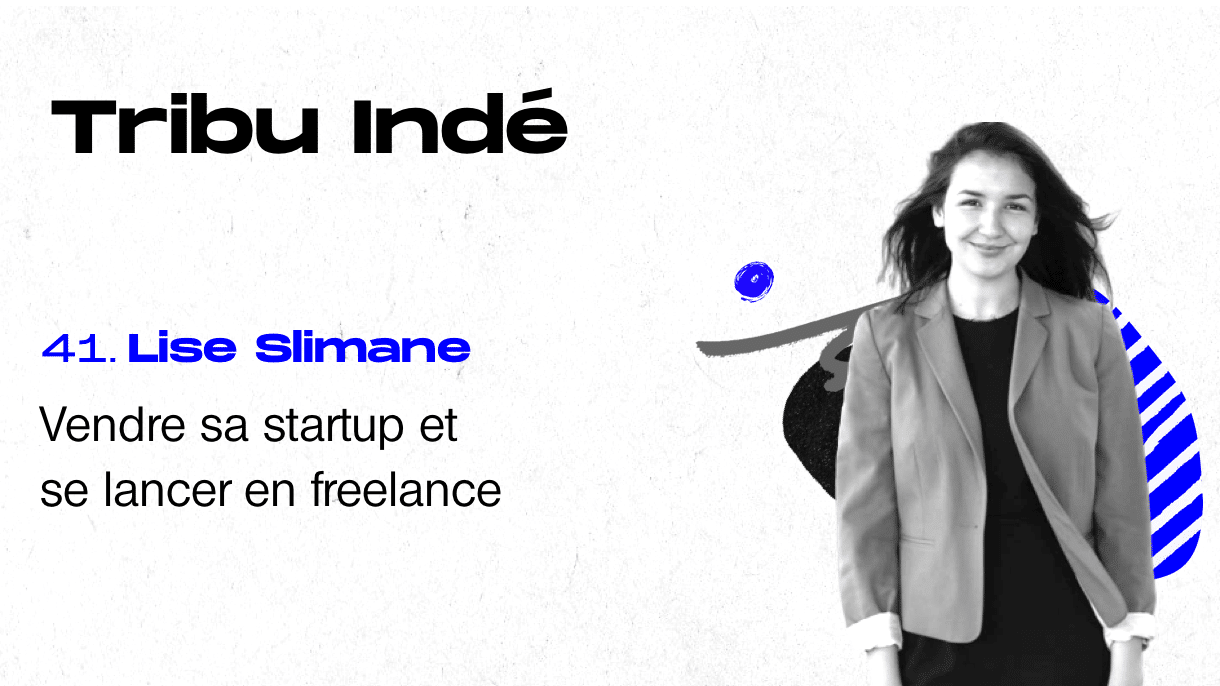 Lise Slimane, La Minute Freelance, Tribu Indé, Podcast freelance